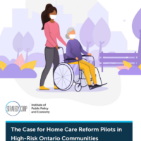 The Case for Home Care Reform Pilots in High-Risk Ontario Communities