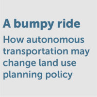 A bumpy ride: How autonomous transportation may change land use planning policy